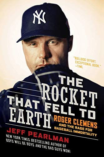 9780061724824: The Rocket That Fell to Earth: Roger Clemens and the Rage for Baseball Immortality