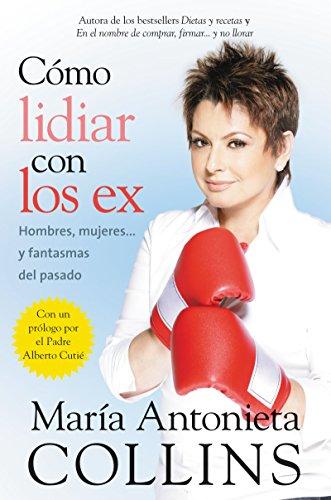 9780061724923: Como lidiar con los ex: Hombres, mujeres...y fantasmas del pasado (Spanish Edition)