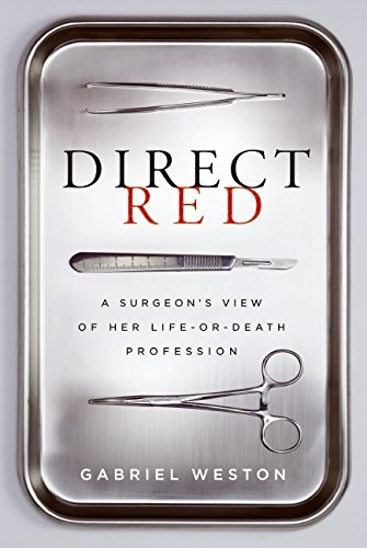 9780061725401: Direct Red: A Surgeon's View of Her Life-or-Death Profession