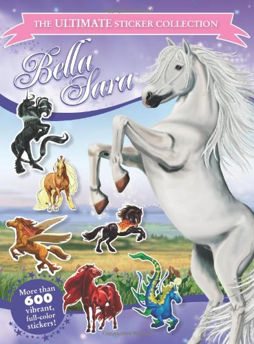 9780061725623: Bella Sara: The Ultimate Sticker Collection