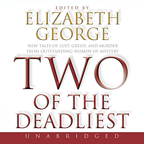 9780061726590: Two of the Deadliest CD: New Tales of Lust, Greed, and Murder from Outstanding Women of Mystery