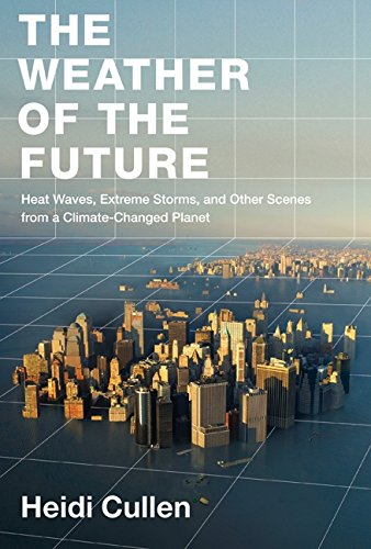 9780061726880: The Weather of the Future: Heat Waves, Extreme Storms, and Other Scenes from a Climate-Changed Planet