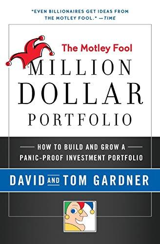 9780061727627: Motley Fool Million Dollar Portfolio: How to Build and Grow a Panic-Proof Investment Portfolio (Motley Fool Books)