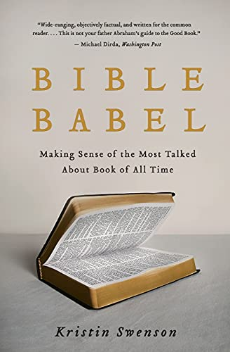 9780061728266: Bible Babel: Making Sense of the Most Talked About Book of All Time