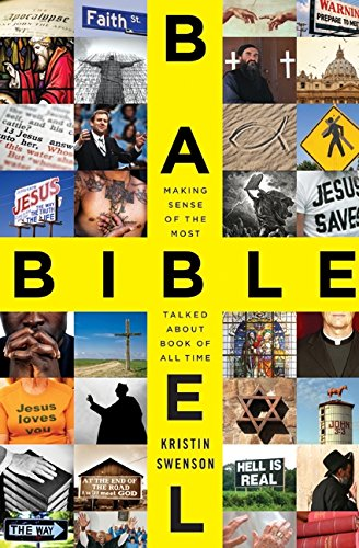9780061728297: Bible Babel: Making Sense of the Most Talked About Book of All Time