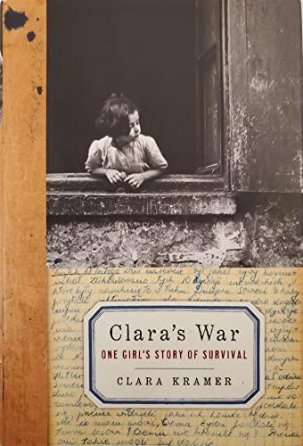 Clara's War: One Girl's Story of Survival: Kramer, Clara, with Stephen Glantz