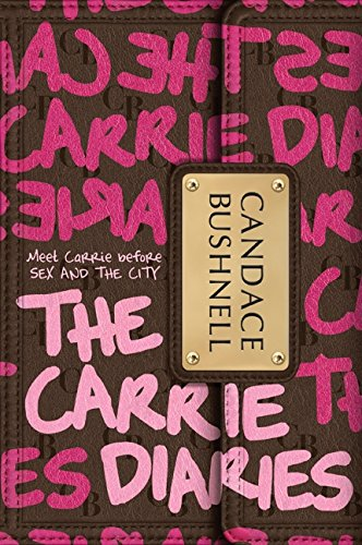 The Carrie Diaries: Bushnell, Candace (Signed)