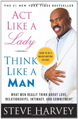 9780061728983: Act Like a Lady, Think Like a Man: What Men Really Think About Love, Relationships, Intimacy, and Commitment