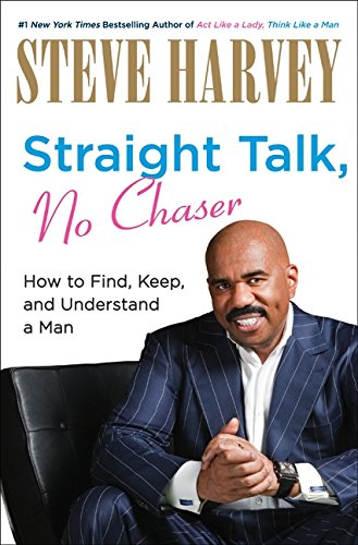 9780061728990: Straight Talk, No Chaser: How to Find, Keep, and Understand a Man