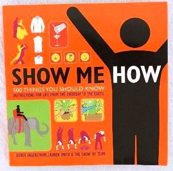 9780061729621: Show Me How: 500 Things You Should Know