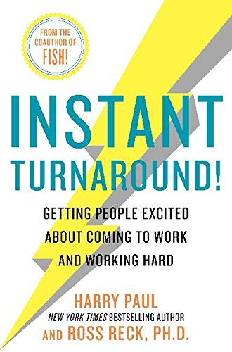 9780061730429: Instant Turnaround!: Getting People Excited about Coming to Work and Working Hard
