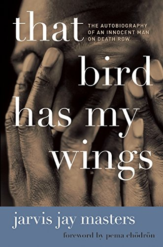 9780061730450: That Bird Has My Wings: The Autobiography of an Innocent Man on Death Row
