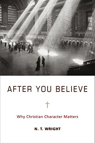 9780061730559: After You Believe: The Forgotten Role of Virtue in the Christian Life