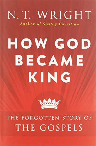 9780061730603: How God Became King: The Forgotten Story of the Gospels