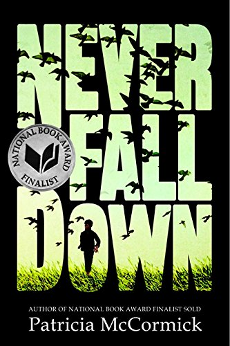 Never Fall Down: A Novel (9780061730955) by McCormick, Patricia