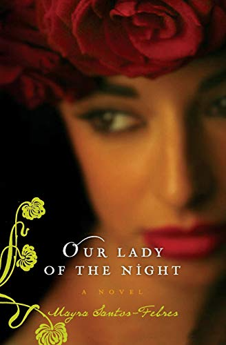 Our Lady of the Night: A Novel: Mayra Santos-febres
