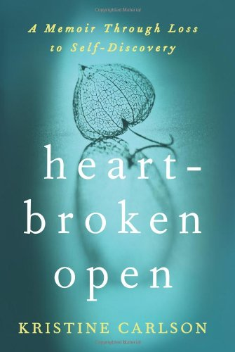 9780061732294: Heartbroken Open: A Memoir Through Loss to Self-Discovery