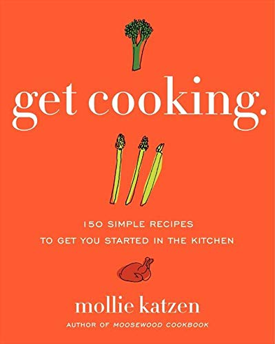 9780061732430: Get Cooking: 150 Simple Recipes to Get You Started in the Kitchen