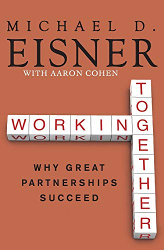 9780061732447: Working Together: Why Great Partnerships Succeed