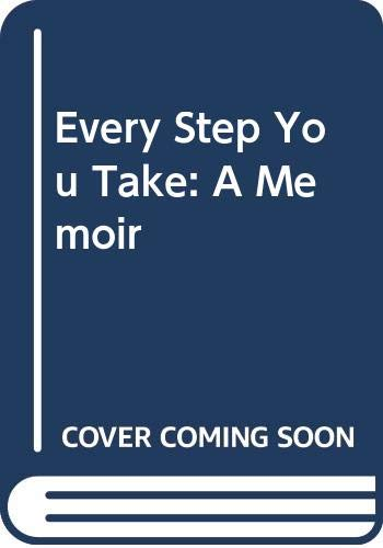 9780061732461: Every Step You Take: A Memoir