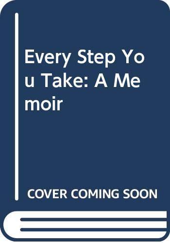 9780061732461: Every Step You Take: A Memoir
