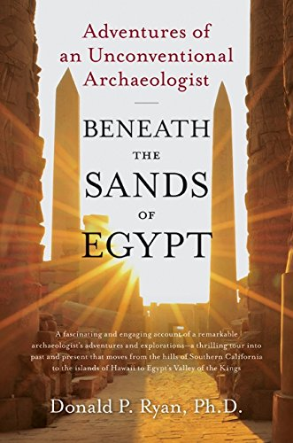 9780061732829: Beneath the Sands of Egypt: Adventures of an Unconventional Archaeologist