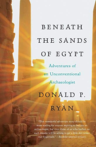 9780061732836: Beneath the Sands of Egypt: Adventures of an Unconventional Archaeologist