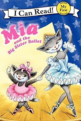 9780061733086: MIA and the Big Sister Ballet (My First I Can Read Mittens - Level Pre1 (Hardback))