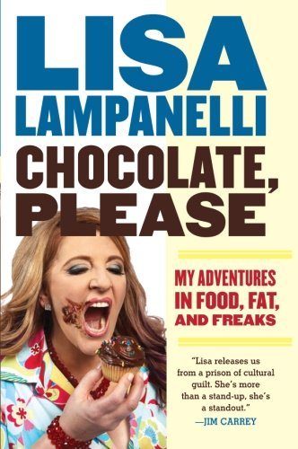 9780061733161: Chocolate, Please: My Adventures in Food, Fat, and Freaks