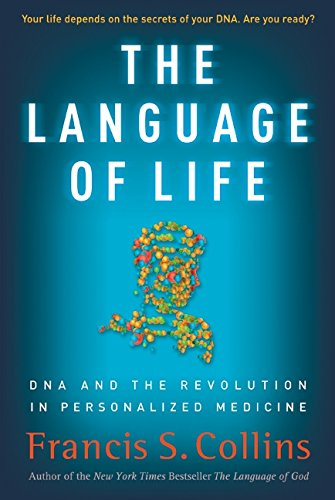 9780061733178: The Language of Life: DNA and the Revolution in Personalized Medicine