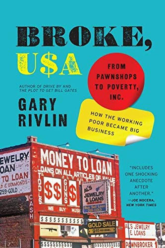 9780061733208: Broke, USA: From Pawnshops to Poverty, Inc.—How the Working Poor Became Big Business