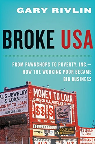 9780061733215: Broke, USA: From Pawnshops to Poverty, Inc.—How the Working Poor Became Big Business