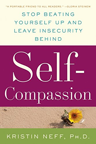 9780061733512: Self-Compassion: Stop Beating Yourself Up and Leave Insecurity Behind