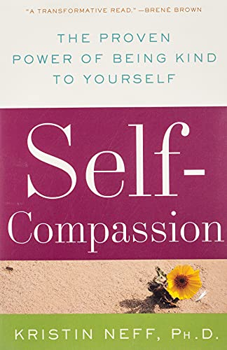 9780061733529: Self-Compassion: The Proven Power of Being Kind to Yourself
