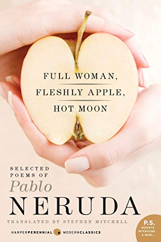 9780061733574: Full Woman, Fleshly Apple, Hot Moon: Selected Poems of Pablo Neruda