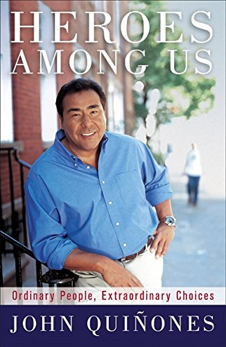 9780061733604: Heroes Among Us: Ordinary People, Extraordinary Choices