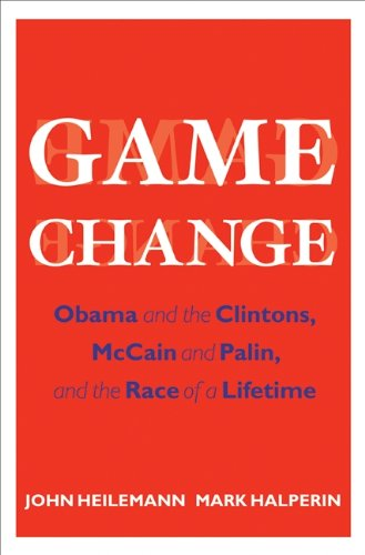 9780061733635: Game Change: Obama and the Clintons, McCain and Palin, and the Race of a Lifetime