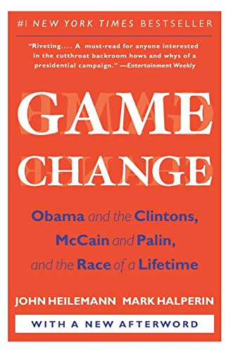 9780061733642: Game Change: Obama and the Clintons, McCain and Palin, and the Race of a Lifetime