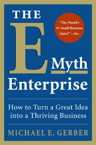 9780061733697: The E-Myth Enterprise: How to Turn A Great Idea Into a Thriving Business