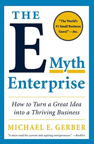 9780061733826: The E-Myth Enterprise: How to Turn a Great Idea into a Thriving Business