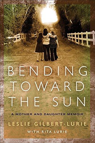 9780061734762: Bending Toward the Sun: A Mother and Daughter Memoir