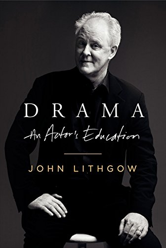 Drama : An Actor's Education: Lithgow, John