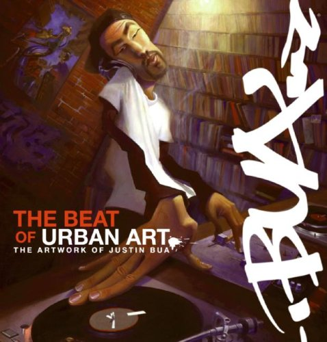 9780061734991: The Beat of Urban Art: The Art of Justin Bua