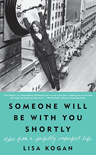 9780061735028: Someone Will Be with You Shortly: Notes from a Perfectly Imperfect Life