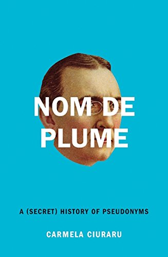 9780061735264: Nom De Plume: A (Secret) History of Pseudonyms