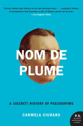 9780061735271: Nom de Plume: A (Secret) History of Pseudonyms
