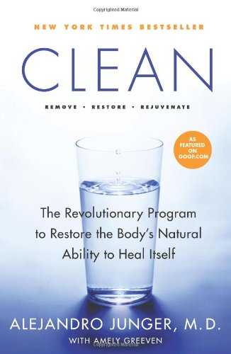 9780061735332: Clean: A Revolutionary Program to Restore the Body's Natural Ability to Heal Itself