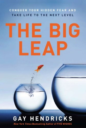 9780061735349: The Big Leap: Conquer Your Hidden Fear and Take Life to the Next Level