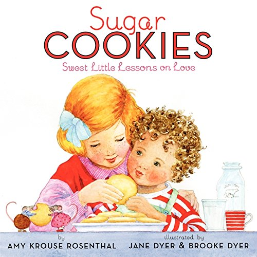 9780061740725: Sugar Cookies: Sweet Little Lessons on Love
