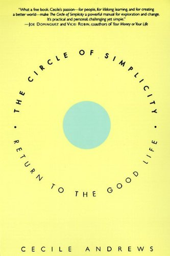 The Circle of Simplicity: Return to the Good Life: Andrews, Cecile